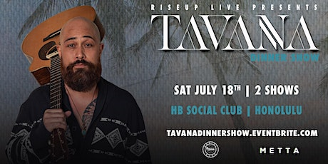 RiseUp Live Presents: Tavana Dinner Show tickets
