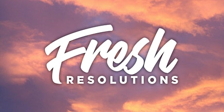 Fresh Resolutions 2021 tickets