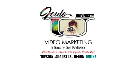 Joule U . VIDEO MARKETING  eBook + Self Publishing tickets