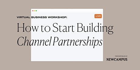 Business Workshop | How to Start Building Channel Partnerships tickets