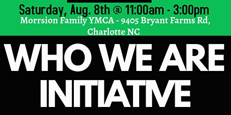 WHO WE ARE INITIATIVE COMMUNITY EVENT tickets