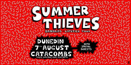 Summer Thieves Bandaids & Lipstick Tour // Catacombs, Dunedin tickets