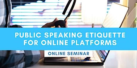 ONLINE SEMINAR: Public Speaking Etiquette For Online Platforms tickets