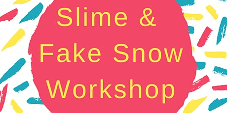 Slime and Fake Snow Kids Workshop school holidays tickets