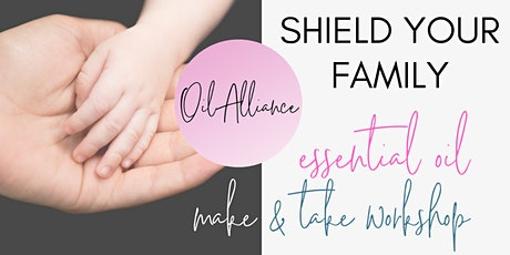 Shield Your Family essential oil make and take workshop tickets