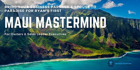 Maui Mastermind for Owners & Sales Leader Executives tickets