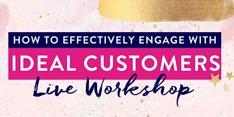 How to Effectively Engage with Ideal Customers tickets