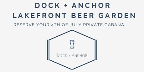 Dock and Anchor's Private 4th of July Lakeside Seating tickets