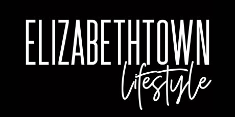 Elizabethtown Lifestyle Issue 4 Launch Party tickets