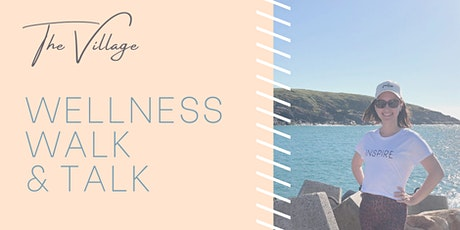 The Village Wellness Walk & Talk tickets