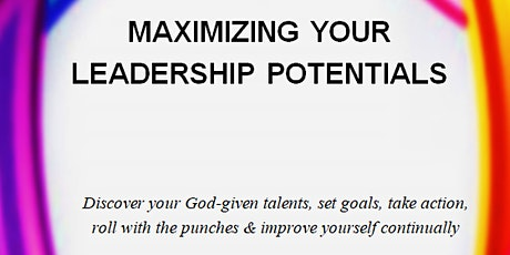 MAXIMIZING YOUR LEADERSHIP POTENTIALS tickets