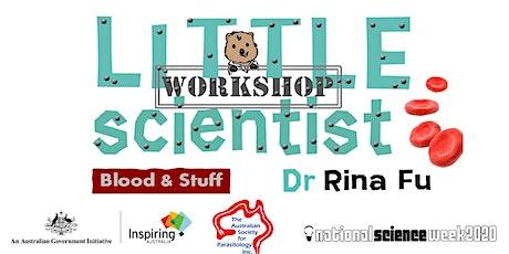 Little Scientist Workshop: Blood & Stuff Part 2 tickets