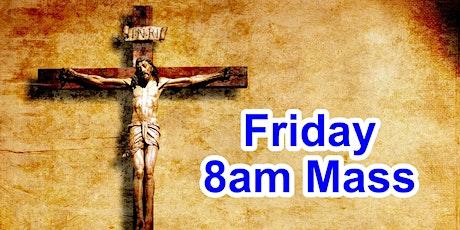 8:00am Friday Mass (Church) tickets