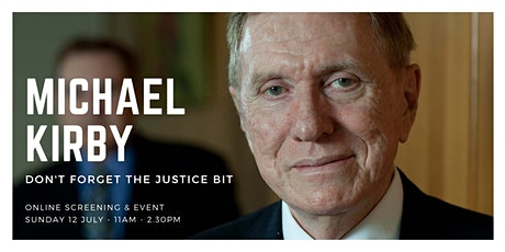 Michael Kirby: Don't Forget The Justice Bit - Online Event tickets
