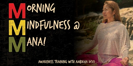 Morning Mindfulness at MANA! SoHo with Ambikha Devi tickets