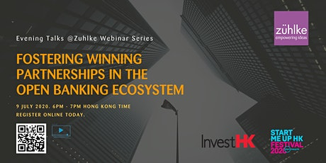 Fostering Winning Partnerships in the Open Banking Ecosystem Webinar tickets
