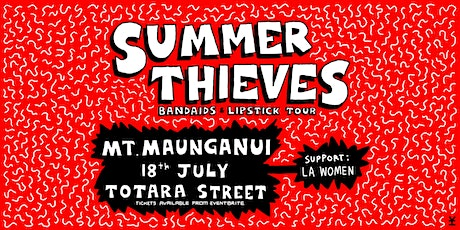 Summer Thieves Bandaids & Lipstick Tour // Totara Street, Mt. Maunganui tickets