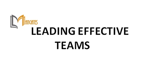 Leading Effective Teams 1 Day Training in Toronto tickets