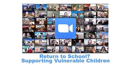 Return to School? Supporting Vulnerable Children - Online Event tickets