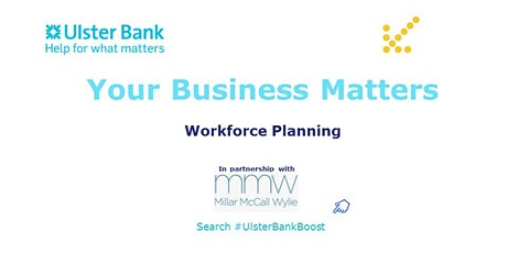 Your Business Matters - Workforce planning with Millar McCall Wylie tickets
