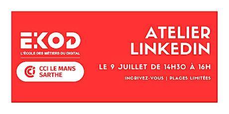 Atelier LinkedIn - Soyez performant sur LinkedIn ! billets