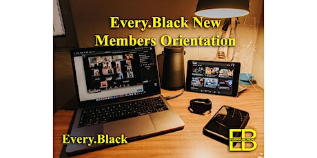 Every.Black Membership Benefits and Orientation tickets