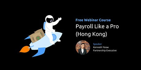 Payroll Like A Pro (Hong Kong)| HR Tech Course by Talenox Academy tickets