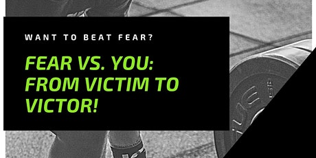 Fear vs. YOU: From Victim to Victor! ONLINE Seminar tickets