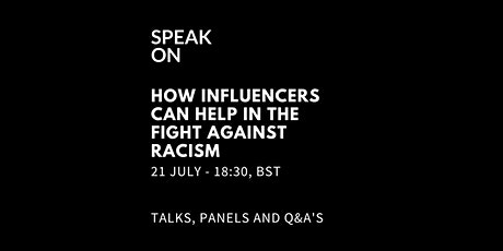 How Influencers Can Help In The Fight Against Racism tickets