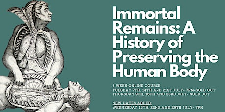 Immortal Remains: A History of Preserving the Human Body tickets