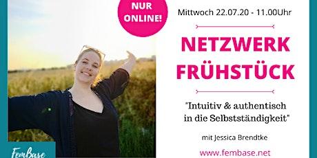 """Netzwerk Frühstück - """"Intuitiv & authentisch in die Selbstständigkeit"""" Tickets"""