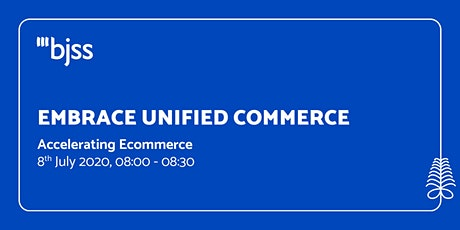 Unified Commerce  - Accelerating Ecommerce tickets