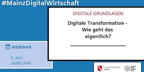 Digitale Transformation - Wie geht das eigentlich? Tickets