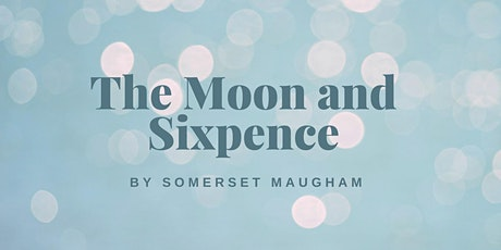 """Book CommUnity """"The Moon and Sixpence"""" by Somerset Maugham tickets"""