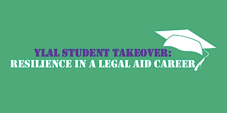 YLAL Student Takeover: Resilience in a Legal Aid Career tickets