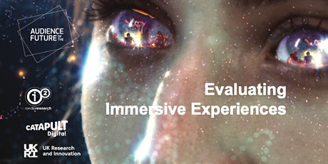 Evaluating Immersive Experiences: Bristol & Bath Creative R&D tickets