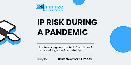 IP Risk During A Pandemic tickets