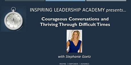 Courageous Conversations and Thriving Through Difficult Times tickets