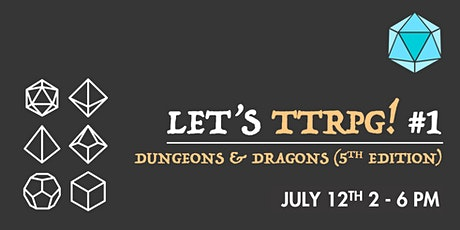 Let's TTRPG! #1: Dungeons & Dragons 5th Edition tickets