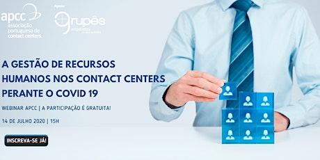 A Gestão de Recursos Humanos nos Contact Centers Perante o Covid 19 bilhetes