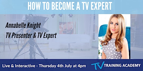 Become A TV Expert  - Q & A session with TV Presenter Annabelle Knight tickets