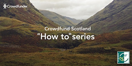 Crowdfund Scotland - How to: Create A Great Crowdfunding Page tickets