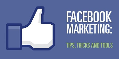 Facebook Marketing: Tips, Tricks & Tools in 2020 [Live Webinar] Fort Worth tickets