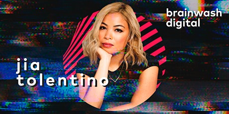 Brainwash Digital - Jia Tolentino tickets