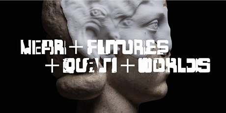 NEAR + FUTURES + QUASI + WORLDS: Public Exhibition Opening (On-Site) tickets