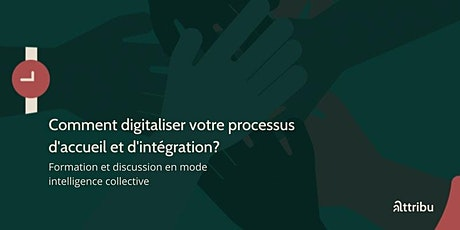 Digitaliser votre processus d'accueil et d'intégration billets