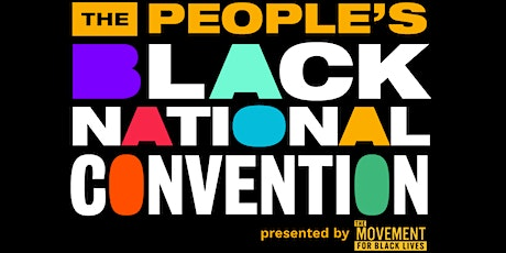 ELECTORAL JUSTICE PROJECT PRESENTS:  THE M4BL PEOPLE'S CONVENTION tickets