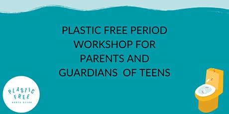 Plastic free periods for parents/guardians of teens. tickets
