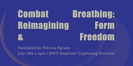 Combat Breathing: Reimagining Form and Freedom tickets