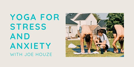 Yoga for Stress and Anxiety - Sunday Morning Online Retreat (FREE) tickets